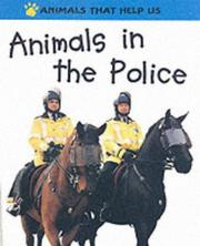 Cover of: Animals in the Police (Animals That Help Us)