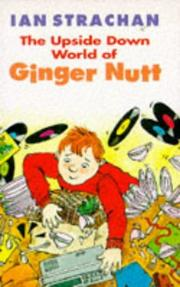 Cover of: The Upside Down World of Ginger Nutt