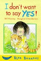 Cover of: I Don't Want to Say Yes