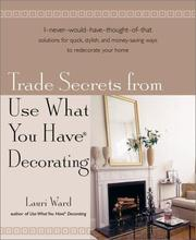 Cover of: Trade secrets from Use What You Have decorating
