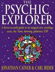 Cover of: Psychic Explorer: A Down-To-Earth Guide to Six Magical Arts  | Jonathan Cainer