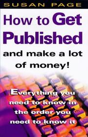 Cover of: How to Get Published and Make a Lot of Mon