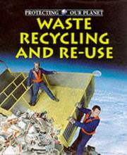 Cover of: Waste Recycling and Reuse (Protecting Our Planet)