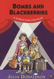 Cover of: Bombs and Blackberries: A World War Two Play