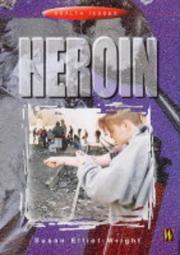Cover of: Heroin (Health Issues)