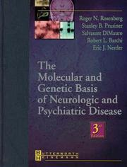 Cover of: The Molecular and Genetic Basis of Neurologic and Psychiatric Disease |