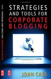 Cover of: Strategies and Tools for Corporate Blogging | John Cass