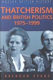 Cover of: Thatcherism and British Politics 1975-1999 (Sutton Modern British History)