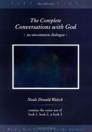 Cover of: The complete conversations with God: an uncommon dialogue