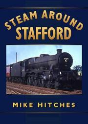 Cover of: Steam Around Stafford (Sutton's Photographic History of Railways)