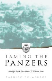 Cover of: Taming the Panzers: Monty's tank battalions : 3 RTR at war