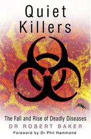 Cover of: Quiet Killers: The Fall and Rise of Deadly Diseases