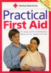 Practical First Aid by British Red Cross Society.