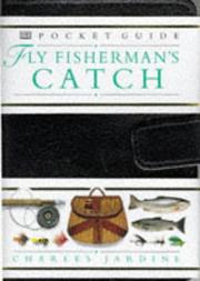 Cover of: Fly Fisherman's Catch (Dorling Kindersley Pocket Guide)