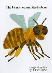 Cover of: The honeybee and the robber: a moving/picture book