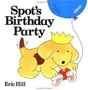 Spot's Birthday Party by Hill, Eric
