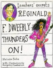 Cover of: Reginald F.Dweebly Thunders On! (Teachers' Secrets)