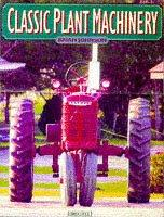 Classic Plant Machinery (A Channel Four Book) by Brian Johnson