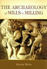 Archaeology of Mills and Milling
