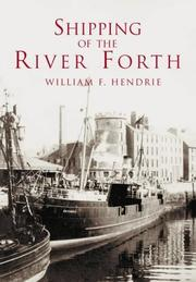 Cover of: Shipping of the River Forth | William F. Hendrie