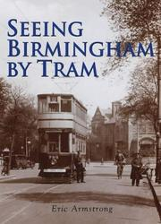 Cover of: Seeing Birmingham by Tram | Eric Armstrong