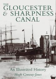 Cover of: The Gloucester & Sharpness Canal | Hugh Conway-Jones
