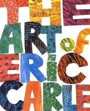 Cover of: The art of Eric Carle: with an autobiography of the artist
