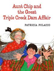 Cover of: Aunt Chip and the great Triple Creek dam affair