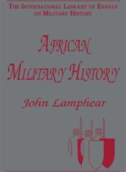 Cover of: African Military History (The International Library of Essays on Military History) | John Lamphear