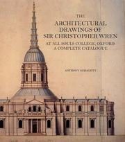 Cover of: The Architectural Drawings of Sir Christopher Wren at All Souls College, Oxford: A Complete Catalogue (Reinterpreting Classicism: Culture, Reaction and Appropriation) | Anthony Geraghty