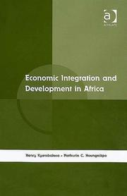 Cover of: Economic integration and development in Africa