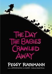 Cover of: The day the babies crawled away | Peggy Rathmann