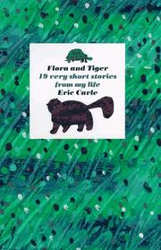 Cover of: Flora and Tiger: 19 very short stories from my life
