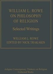 Cover of: William L. Rowe on Philosophy of Religion: Selected Writings (Ashgate Contemporary Thinkers on Religion: Collected Works)