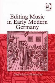 Cover of: Editing Music in Early Modern Germany | Susan Lewis-hammond