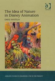 Cover of: The Idea of Nature in Disney Animation (Ashgate Studies in Childhood, 1700 to the Present) | David Whitley