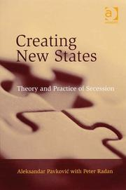 Cover of: Creating New States: Theory and Practice of Secession