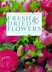 Cover of: The Ultimate Book of Fresh & Dried Flowers