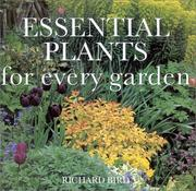 Cover of: Essential Plants for Every Garden | Richard Bird