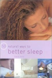 Cover of: 50 Natural Ways to Better Sleep (50 Natural Ways to) | Tracey Kelly