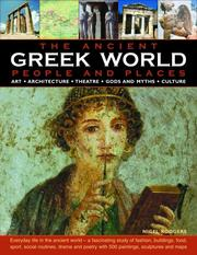 The Greek World: People and Places: ART * ARCHITECTURE * THEATRE * GODS AND MYTHS * CULTURE; How the ancient Greeks lived