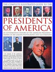 Cover of: The Complete Illustrated Guide to the Presidents of America | Jon Roper