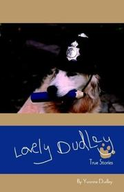 Cover of: Lovely Dudley and Other True Stories | Yvonne Dudley