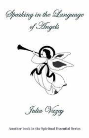 Cover of: Speaking in the Language of Angels | Julia Vazey