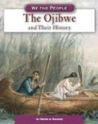 Cover of: The Ojibwe And Their History (We the People)
