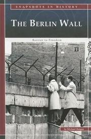 Cover of: The Berlin Wall: Barrier to Freedom (Snapshots in History)