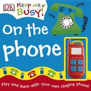 Cover of: On the Phone (KEEP ME BUSY) | DK Publishing