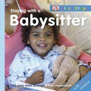 Cover of: Staying With A Babysitter | DK Publishing