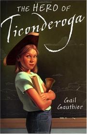 Cover of: The hero of Ticonderoga | Gail Gauthier