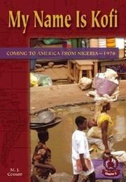 Cover of: My Name Is Kofi: Coming to America from Nigeria1976 (Cover-to-Cover Chapter 2 Books: Coming to America)
